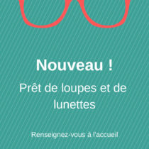 Affiche prêt de loupes et lunettes